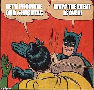 promote the event hashtag